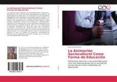 Bookcover of La Animación Sociocultural Como Forma de Educación