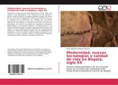 Portada del libro de Modernidad, nuevas tecnologías y calidad de vida en Bogotá, siglo XX