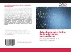 Couverture de Arteología epistémica de la educación universitaria