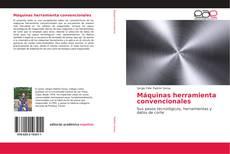 Bookcover of Máquinas herramienta convencionales