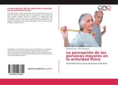 Bookcover of La percepción de las personas mayores en la actividad física