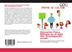 Bookcover of Educación Física Bilingüe en el siglo XXI. Investigación-acción