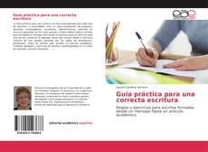 Bookcover of Guía práctica para una correcta escritura