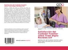 Portada del libro de Satisfacción del Cuidador Familiar sobre Trato Digno Recibido Enf
