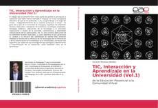 Обложка TIC, Interacción y Aprendizaje en la Universidad (Vol.1)