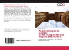 Bookcover of Representaciones clásicas en las independencias hispanoamericanas.