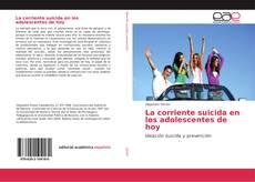 Bookcover of La corriente suicida en los adolescentes de hoy