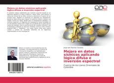 Mejora en datos sísmicos aplicando lógica difusa e inversión espectral的封面