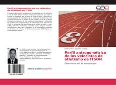 Portada del libro de Perfil antropométrico de los velocistas de atletismo de ITSON