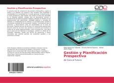Bookcover of Gestión y Planificación Prospectiva