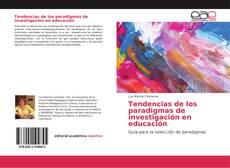 Copertina di Tendencias de los paradigmas de investigación en educación