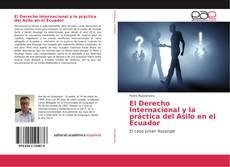 Copertina di El Derecho Internacional y la práctica del Asilo en el Ecuador