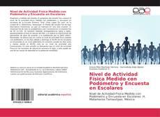 Couverture de Nivel de Actividad Física Medido con Podómetro y Encuesta en Escolares