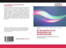 Bookcover of El proyecto en la formación de profesionales