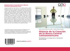 Buchcover von Historia de la Creación de la Banca Central Latinoamericana