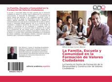 Bookcover of La Familia, Escuela y Comunidad en la Formación de Valores Ciudadanos