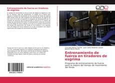 Bookcover of Entrenamiento de fuerza en tiradores de esgrima