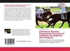 Bookcover of Influenza Equina: Respuesta inmune en caballos de deporte del Uruguay