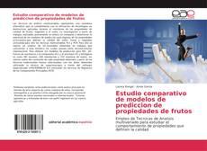 Bookcover of Estudio comparativo de modelos de prediccion de propiedades de frutos