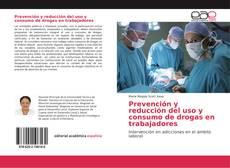 Couverture de Prevención y reducción del uso y consumo de drogas en trabajadores
