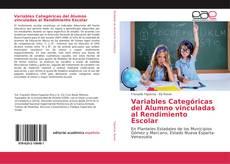 Portada del libro de Variables Categóricas del Alumno vinculadas al Rendimiento Escolar