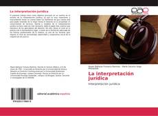 Bookcover of La interpretación jurídica