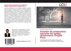 Bookcover of Gestión de programas sociales de apoyo alimentario Trujillo Perú