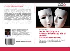 Capa do livro de De la mitología al drama: Prometeo en el teatro hispanoamericano