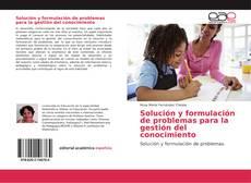Bookcover of Solución y formulación de problemas para la gestión del conocimiento