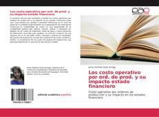 Bookcover of Los costo operativo por ord. de prod. y su impacto estado financiero