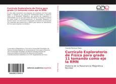 Portada del libro de Currículo Exploratorio de Física para grado 11 tomando como eje la RMN