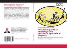 Bookcover of Metodología de la Investigación Histórica Aplicada al Deporte