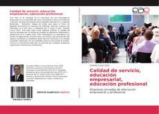 Bookcover of Calidad de servicio, educación empresarial, educación profesional