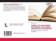 Bookcover of Cuba y la necesidad de formar una nueva conciencia económica