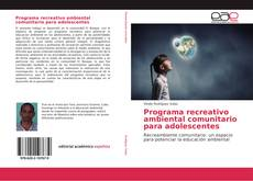 Bookcover of Programa recreativo ambiental comunitario para adolescentes