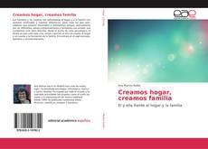 Bookcover of Creamos hogar, creamos familia