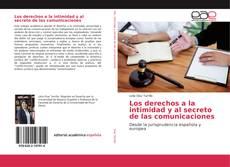 Bookcover of Los derechos a la intimidad y al secreto de las comunicaciones