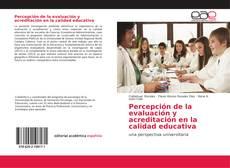Buchcover von Percepción de la evaluación y acreditación en la calidad educativa