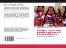 Cuidado Cultural de la Familia Mexicana a la Persona Diabética的封面