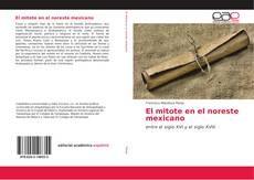 Bookcover of El mitote en el noreste mexicano