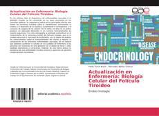Bookcover of Actualización en Enfermería: Biología Celular del Folículo Tiroideo