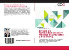 Bookcover of Estudio de factibilidad: diseño y montaje de proyectos e-b-learning