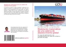 Bookcover of Modelación matemática de una cadena de abastecimiento global