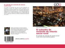 Portada del libro de El subsidio de vivienda de interés social rural