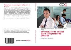 Portada del libro de Estructura de costos para la fijación de precios