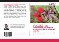 Bookcover of Poliuretano sin isocianato de aceite de higuerilla y glicerol crudo