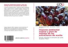 Portada del libro de Impacto ambiental expost y plan de manejo de las extractoras de aceite
