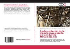 Portada del libro de Implementación de la manufactura esbelta en la industria Metalmecánica