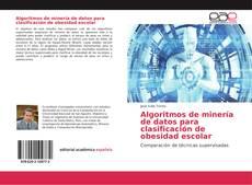 Couverture de Algoritmos de minería de datos para clasificación de obesidad escolar