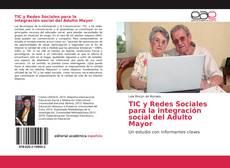 TIC y Redes Sociales para la integración social del Adulto Mayor的封面
